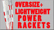 Lightweight Power Rackets - All the New Models